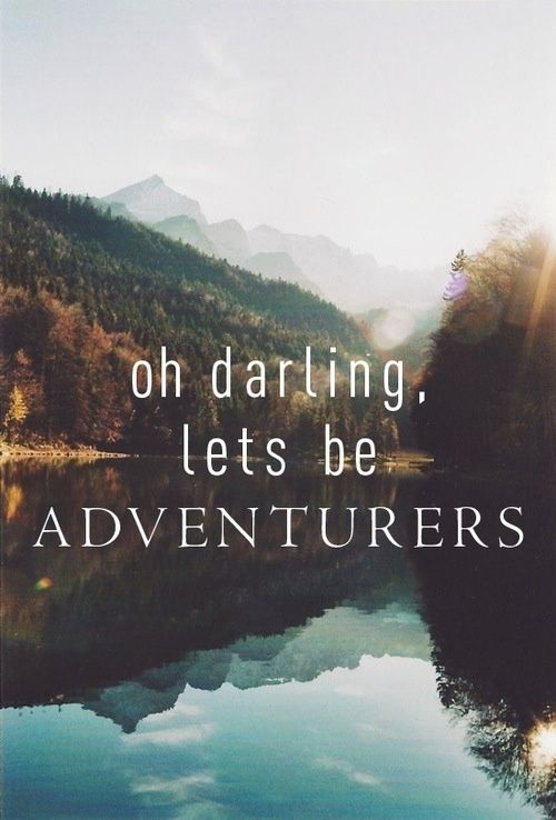 oh darling lets be adventures quotes