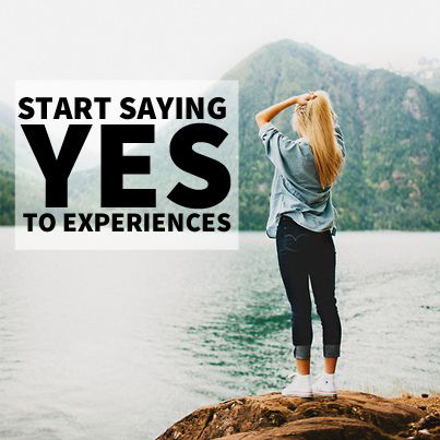 start saying yes to travel and new experiences